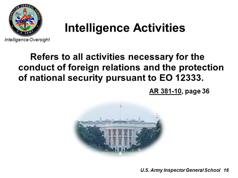 discuss u s intelligence oversight is the Intelligence oversight is the process of ensuring that all dod intelligence, counterintelligence, and intelligence related activities are conducted in accordance with applicable us law, presidential.