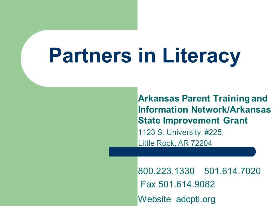 Partners in Literacy Arkansas Parent Training and Information Network/Arkansas State Improvement Grant.