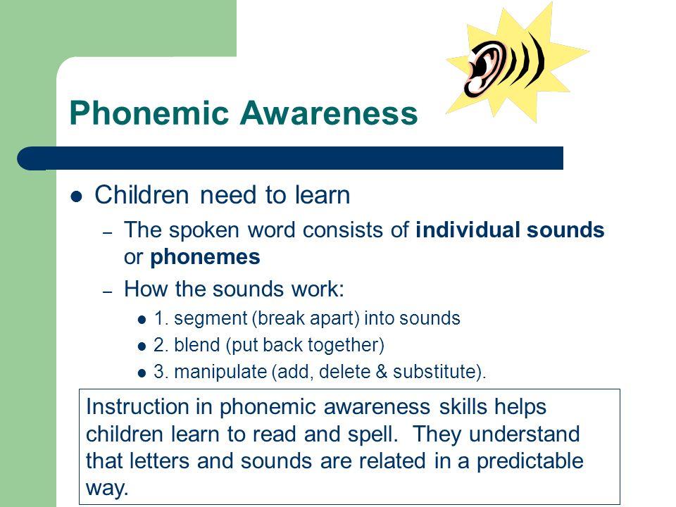 Phonemic Awareness Children need to learn