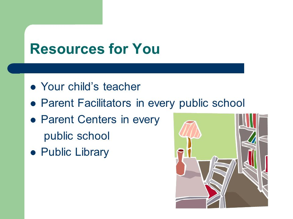 Resources for You Your child's teacher