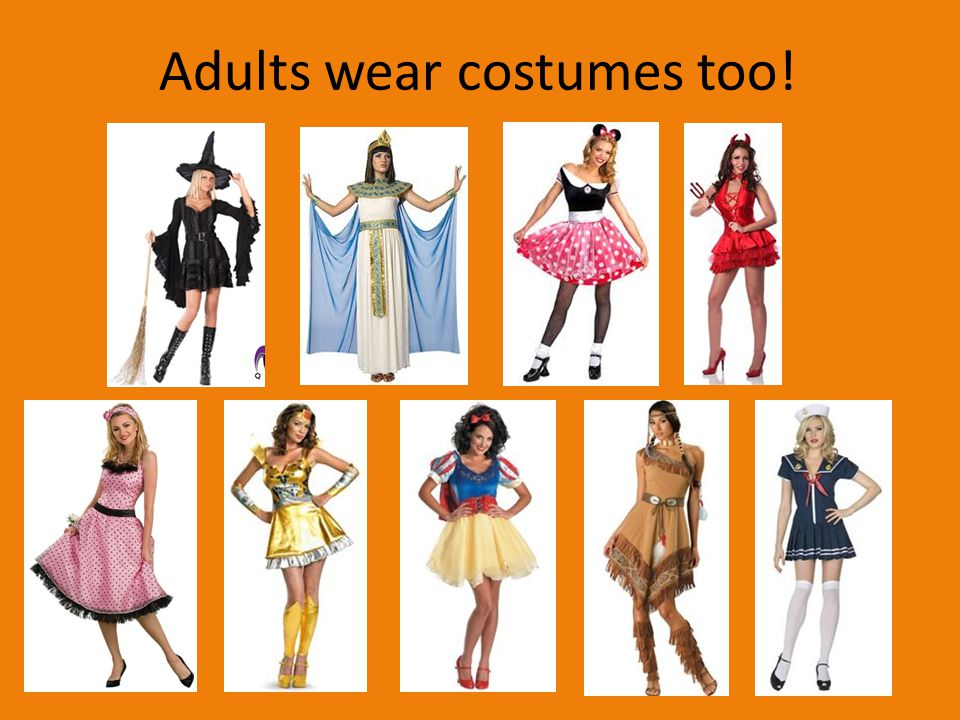Adults wear costumes too!