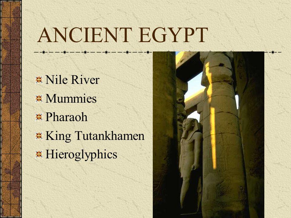ANCIENT EGYPT Nile River Mummies Pharaoh King Tutankhamen
