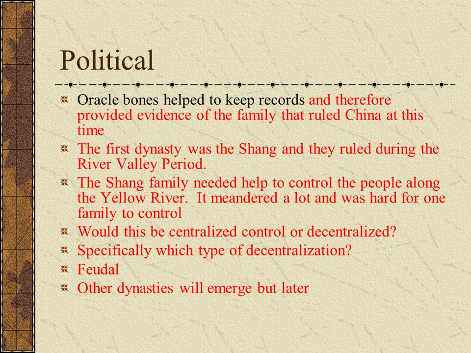 Political Oracle bones helped to keep records and therefore provided evidence of the family that ruled China at this time.