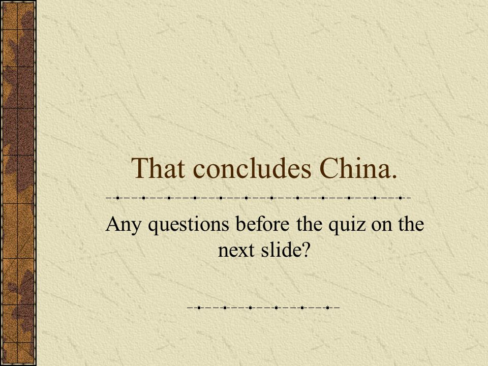 Any questions before the quiz on the next slide