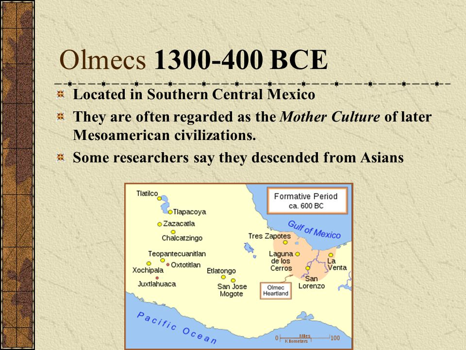 Olmecs 1300-400 BCE Located in Southern Central Mexico