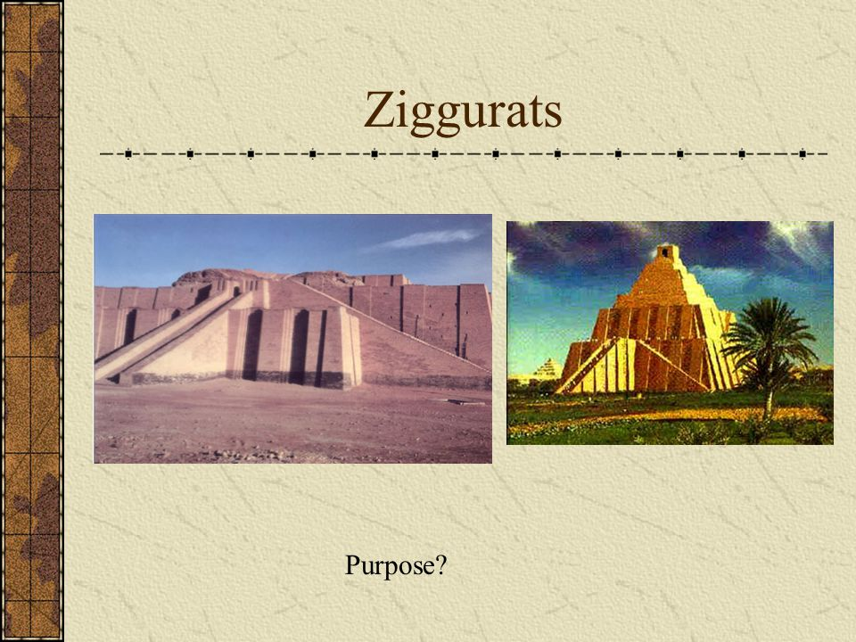 Ziggurats Purpose