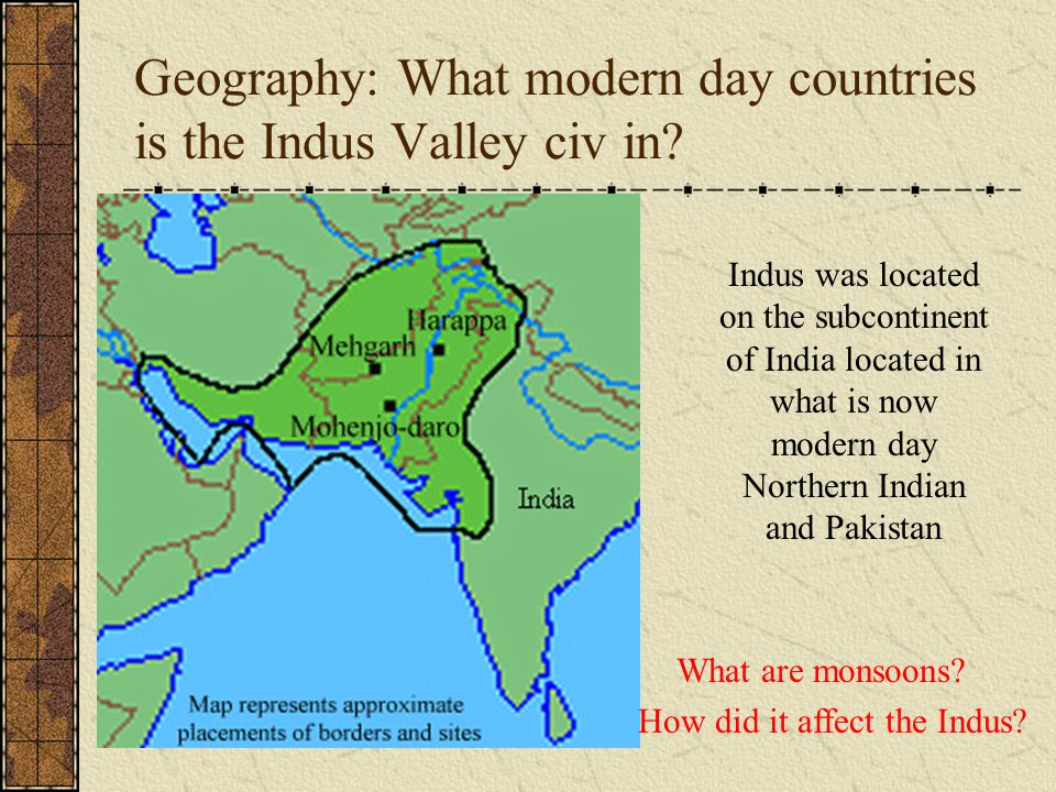 Geography: What modern day countries is the Indus Valley civ in