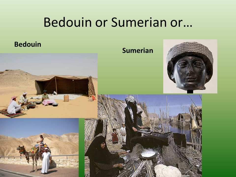 Bedouin or Sumerian or…