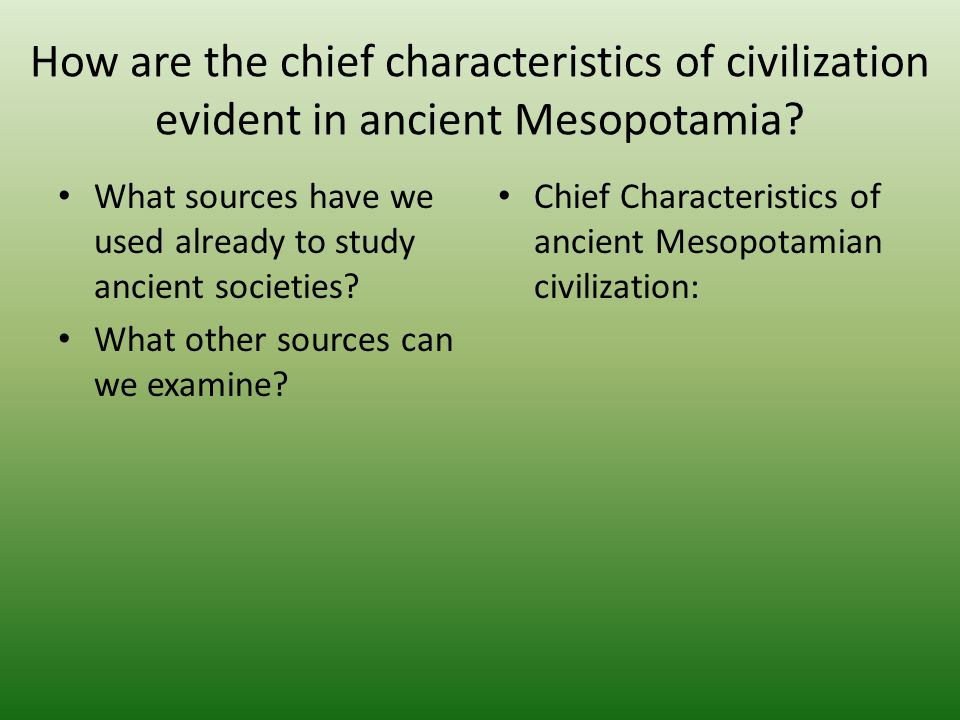 How are the chief characteristics of civilization evident in ancient Mesopotamia