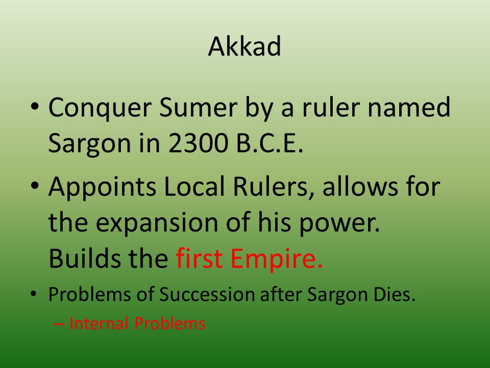 Conquer Sumer by a ruler named Sargon in 2300 B.C.E.