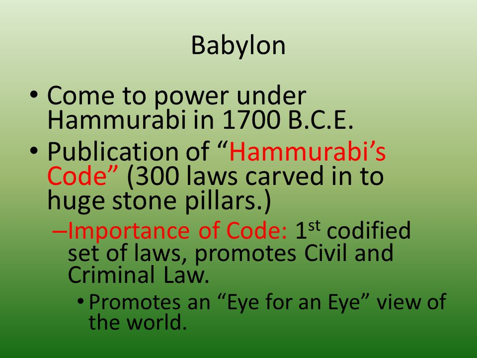 Come to power under Hammurabi in 1700 B.C.E.
