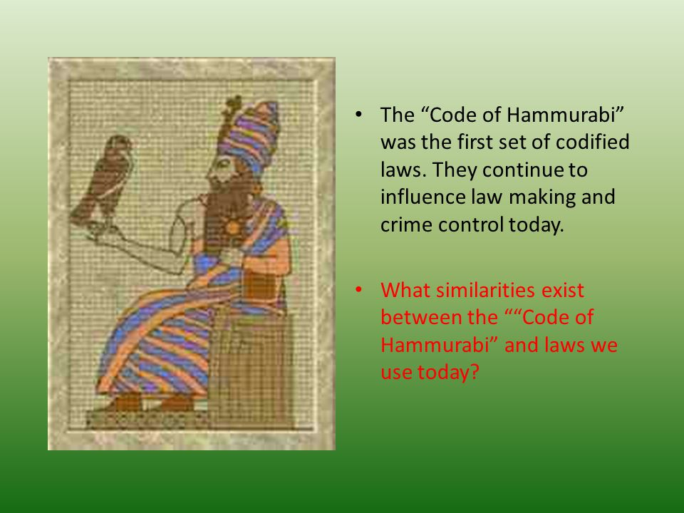 The Code of Hammurabi was the first set of codified laws