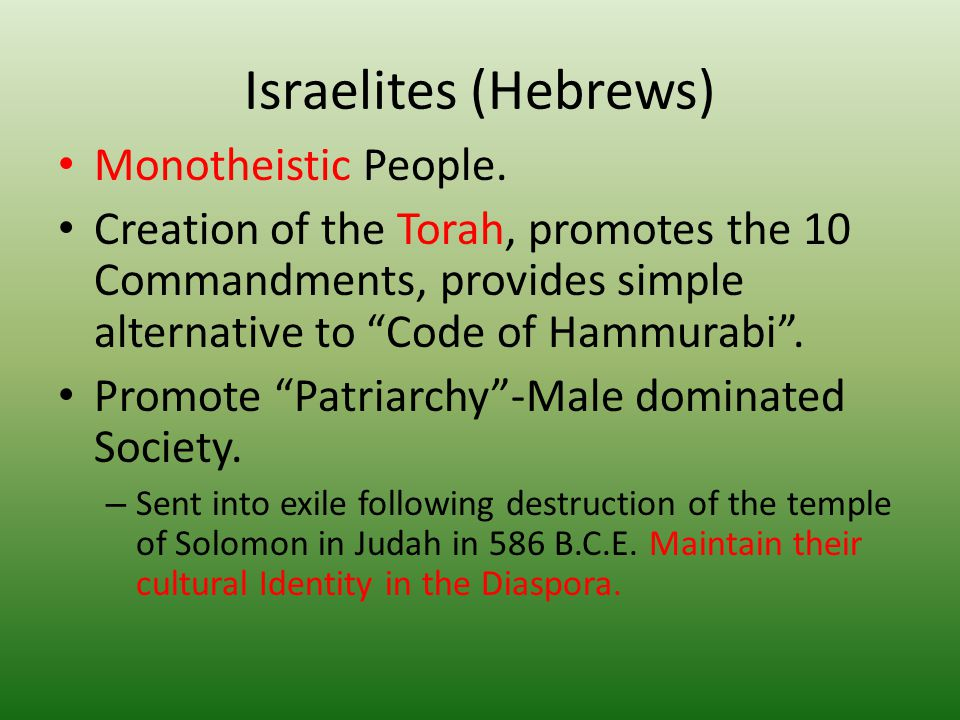 Israelites (Hebrews) Monotheistic People.