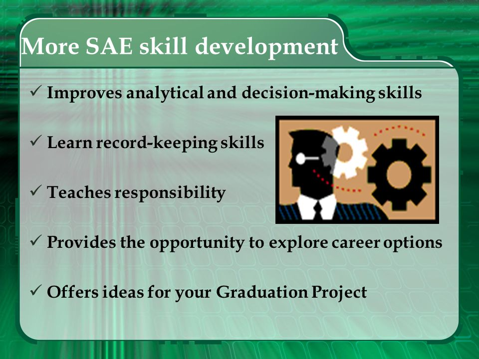 More SAE skill development