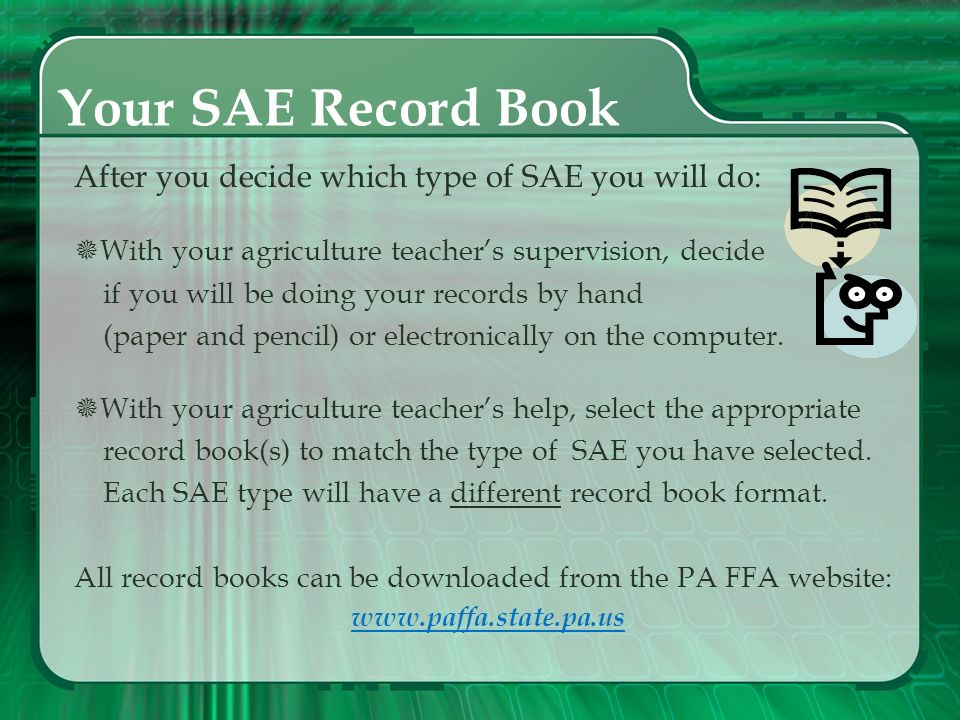 Your SAE Record Book After you decide which type of SAE you will do:
