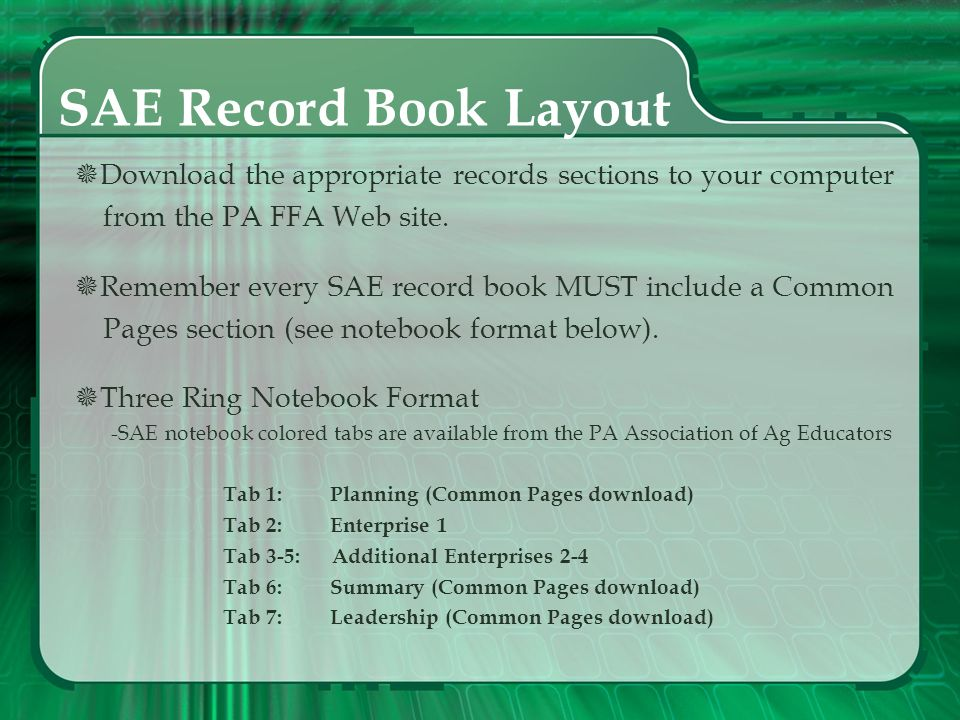 SAE Record Book Layout Download the appropriate records sections to your computer. from the PA FFA Web site.