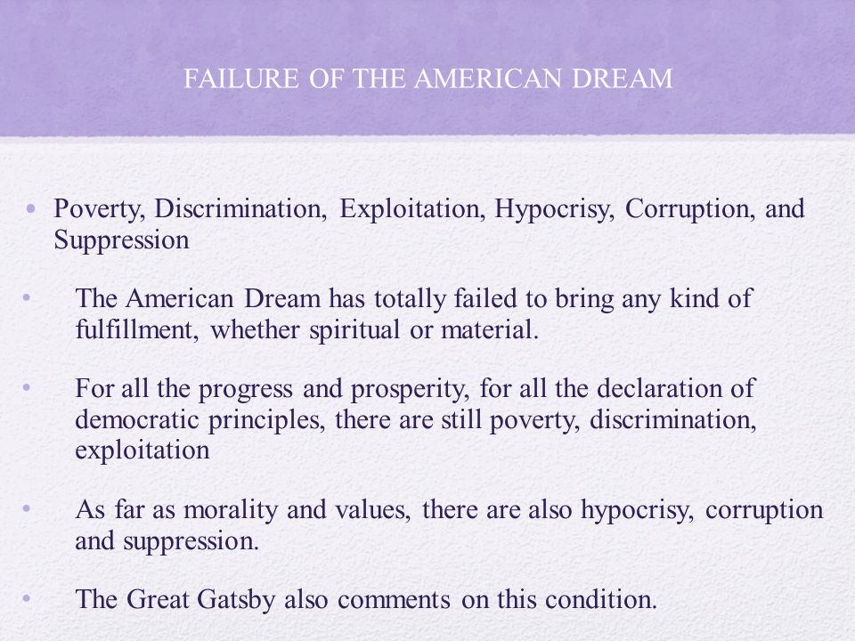 the great gatsby failure of the american dream essay Read this english book/movie report and over 88,000 other research documents the great gatsby - failure of the american dream shahzaib baig the failure of the american dream english essay the american dream is an idea and a fallacy that.