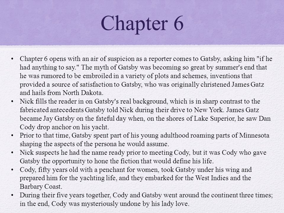 the great gatsby chapter 6 A summary of chapter 6 in f scott fitzgerald's the great gatsby learn exactly what happened in this chapter, scene, or section of the great gatsby and what it means perfect for acing essays, tests, and quizzes, as well as for writing lesson plans.