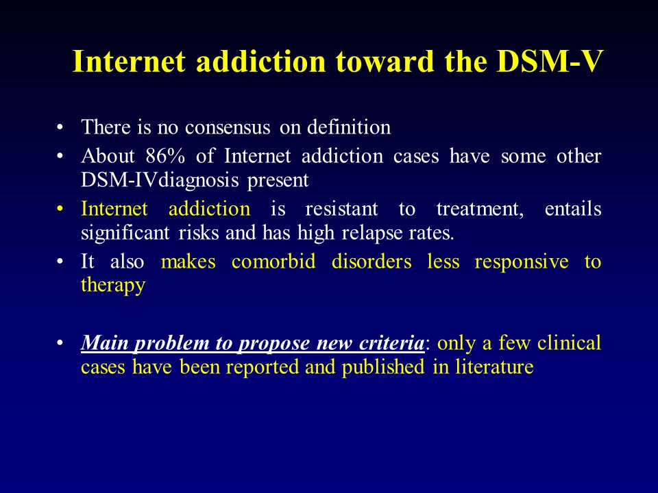Internet addiction toward the DSM-V