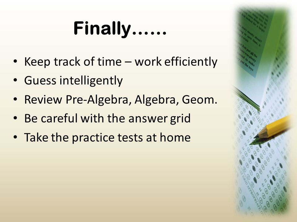 Finally…… Keep track of time – work efficiently Guess intelligently