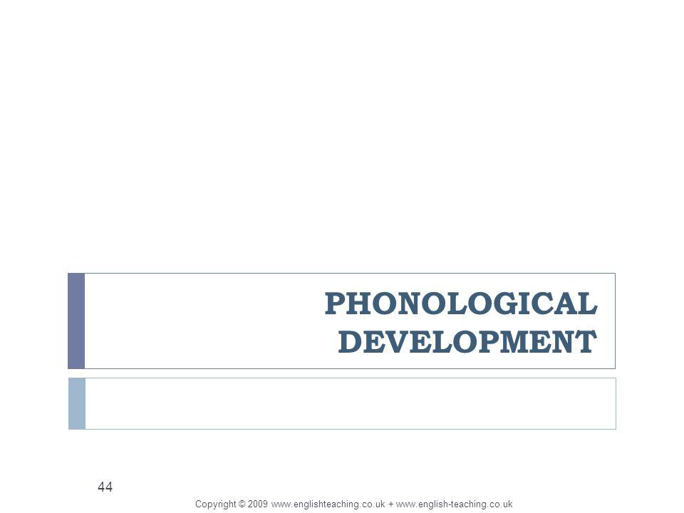 phonological development in children His 1941 seminal monograph kindersprache, aphasie und allgemeine  lautgesetze (child language, aphasia, and phonological universals) was an  attempt to.