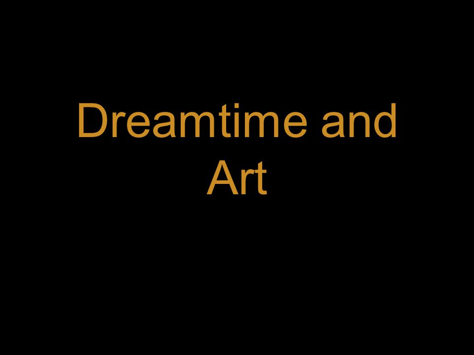Dreamtime and Art