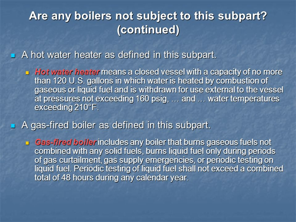 Are any boilers not subject to this subpart (continued)