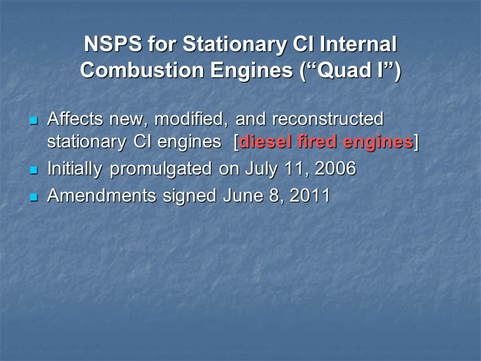 NSPS for Stationary CI Internal Combustion Engines ( Quad I )