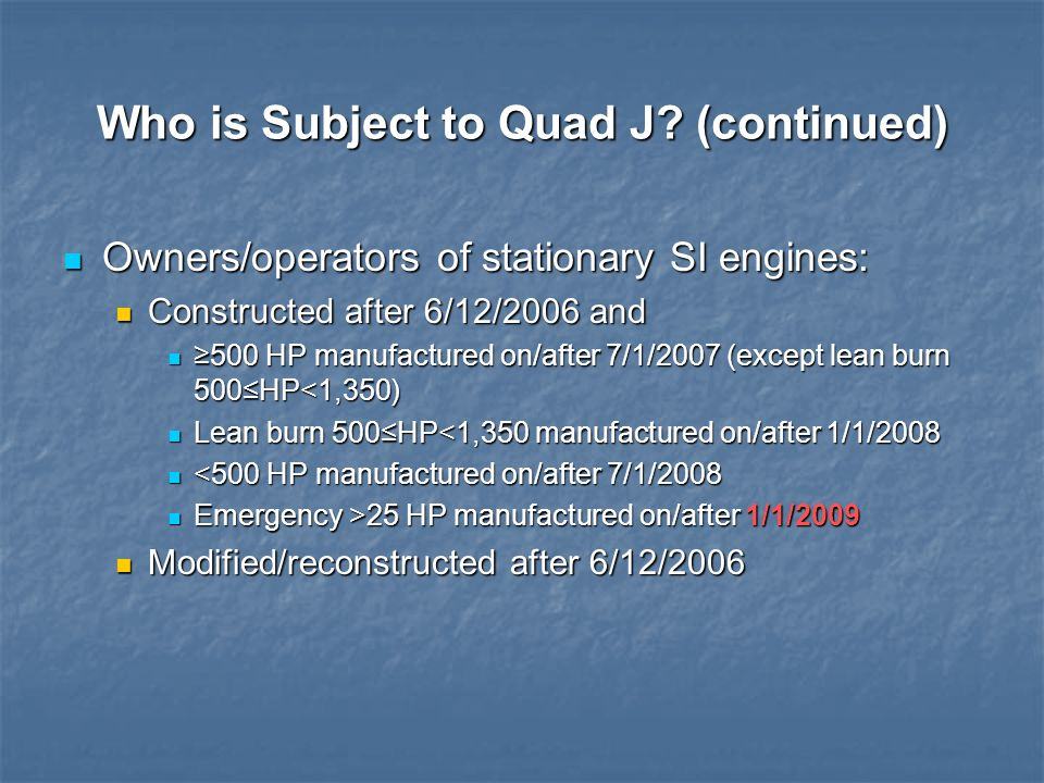 Who is Subject to Quad J (continued)