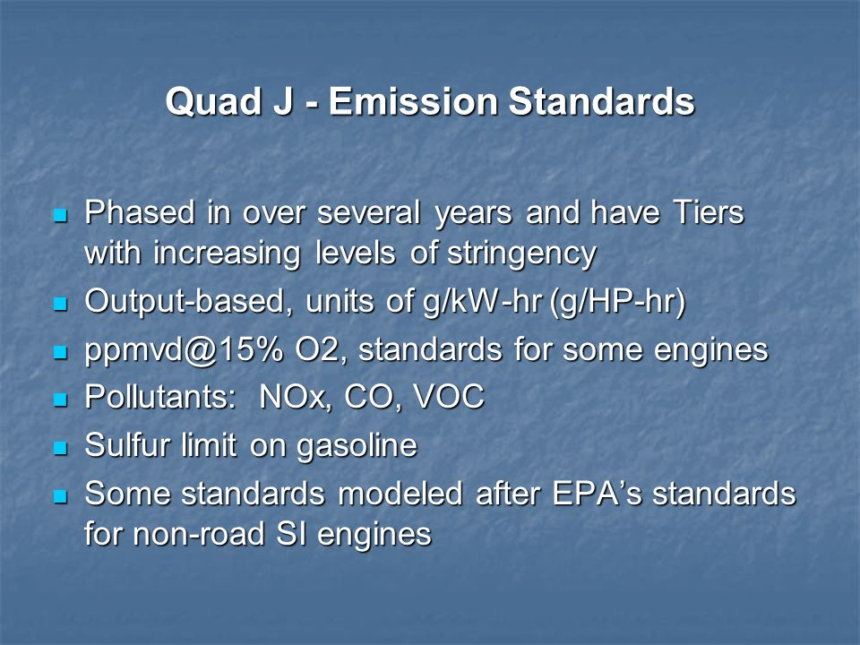 Quad J - Emission Standards