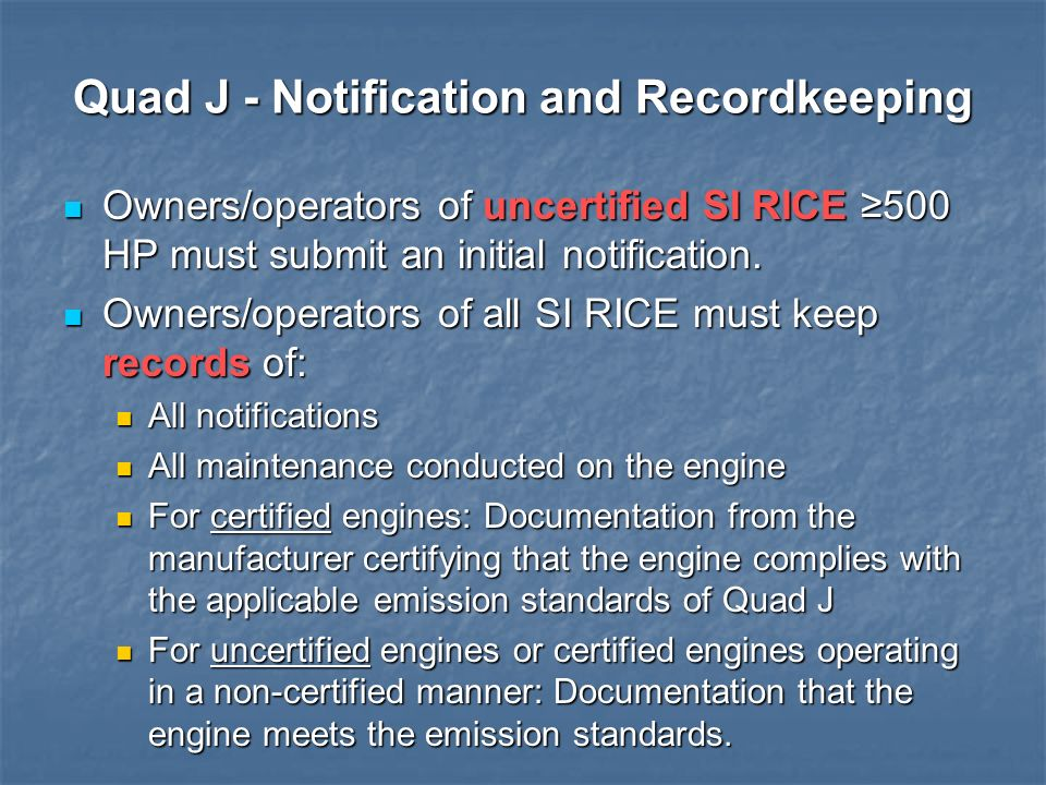 Quad J - Notification and Recordkeeping