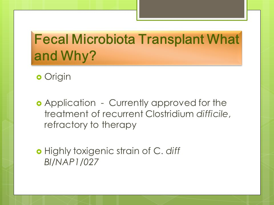 4 Fecal Microbiota Transplant ...