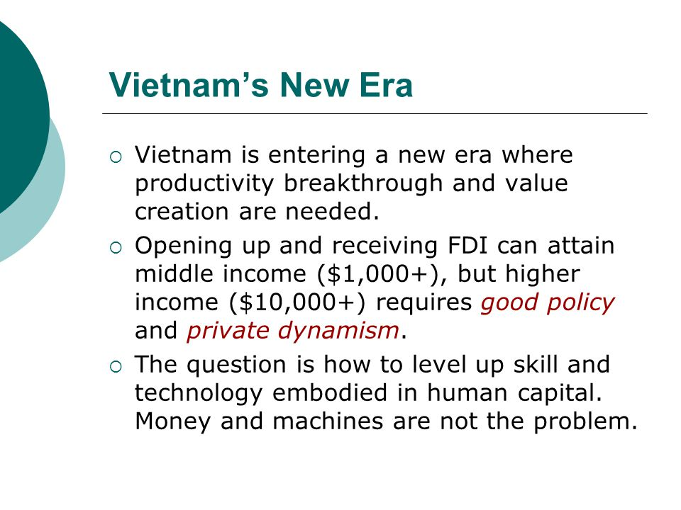 Vietnam's New Era Vietnam is entering a new era where productivity breakthrough and value creation are needed.