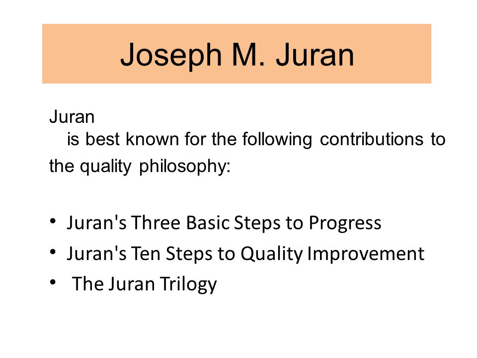 juran s 10 steps to quality improvement Then two longitudinal case studies are performed to refine and validate the proposed methodology the methodology is organized in six different steps which include gathering information about predetermined processes and sub- processes of quality management, defined based on juran's trilogy, and about predetermined.