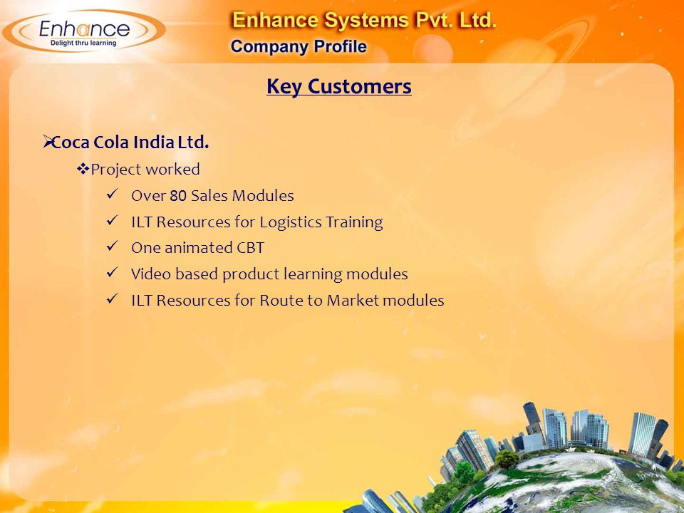 Key Customers Coca Cola India Ltd. Project worked