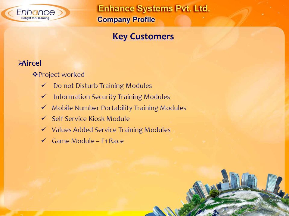 Key Customers Aircel Project worked Do not Disturb Training Modules