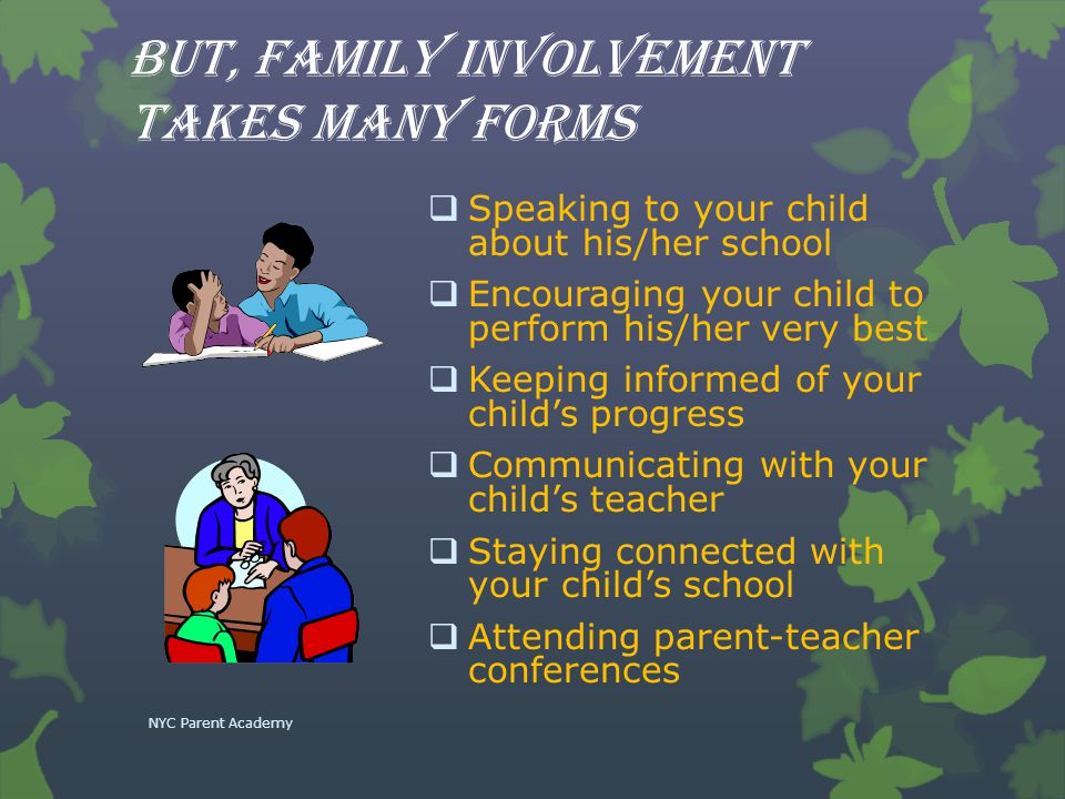 But, family involvement takes many forms