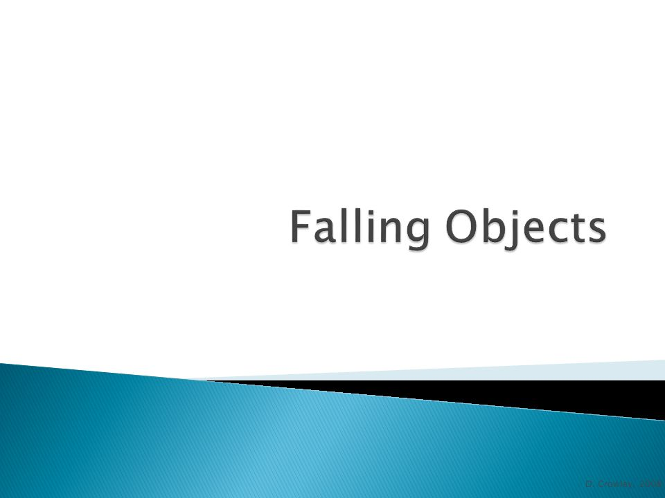 Falling Objects D. Crowley, 2008