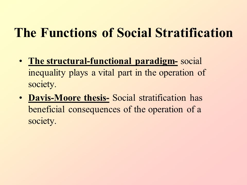 davis-moore thesis social stratification What does davis moore thesis sociology vis moore thesis social stratification: definition, theories examples he davis moore thesis states that social.