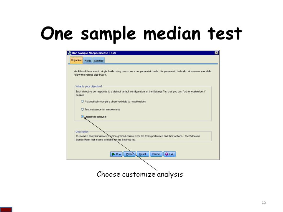 One sample median test Choose customize analysis 15