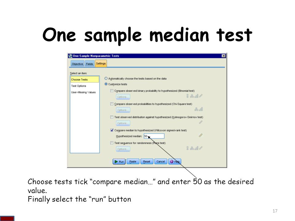 One sample median test Choose tests tick compare median… and enter 50 as the desired value. Finally select the run button.