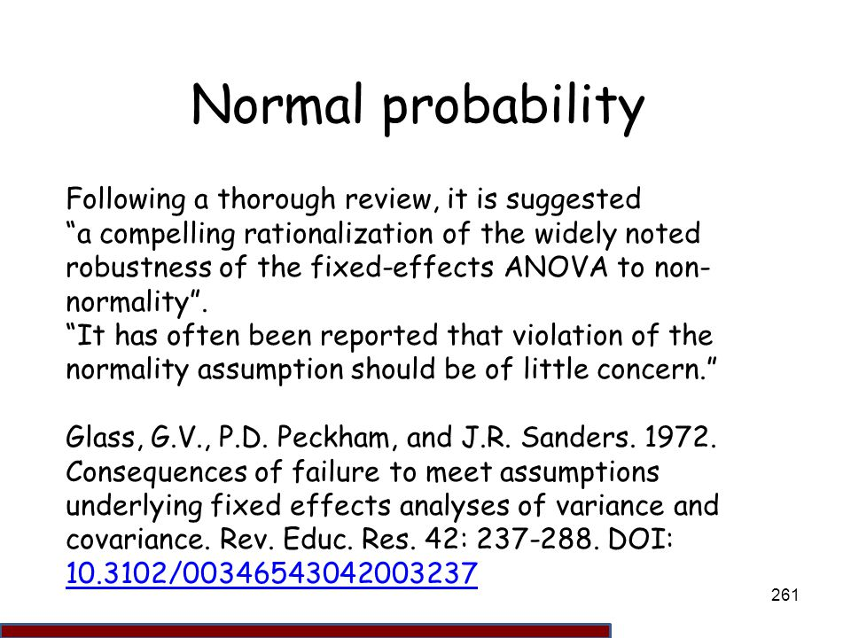 Normal probability Following a thorough review, it is suggested
