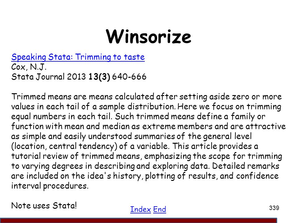 Winsorize Speaking Stata: Trimming to taste Cox, N.J.