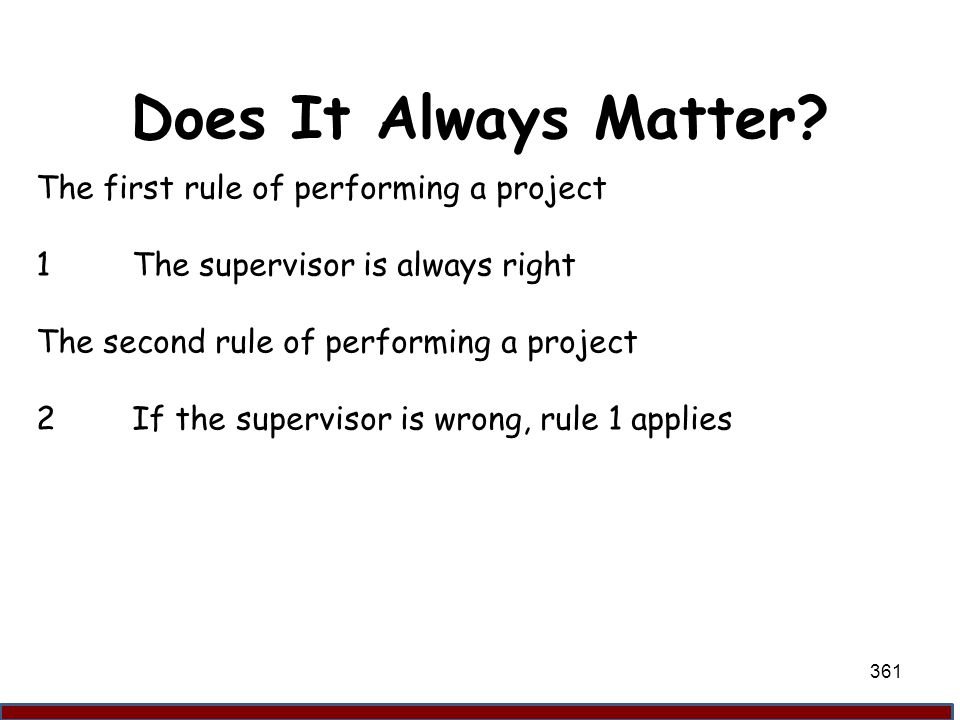 Does It Always Matter The first rule of performing a project