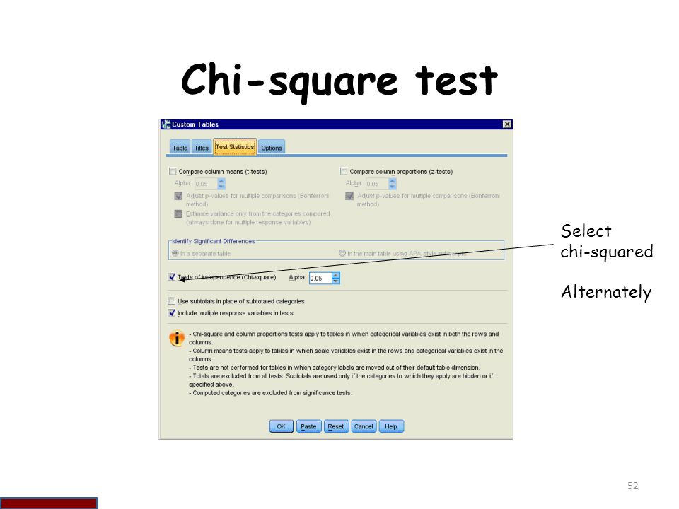 Chi-square test Select chi-squared Alternately 52