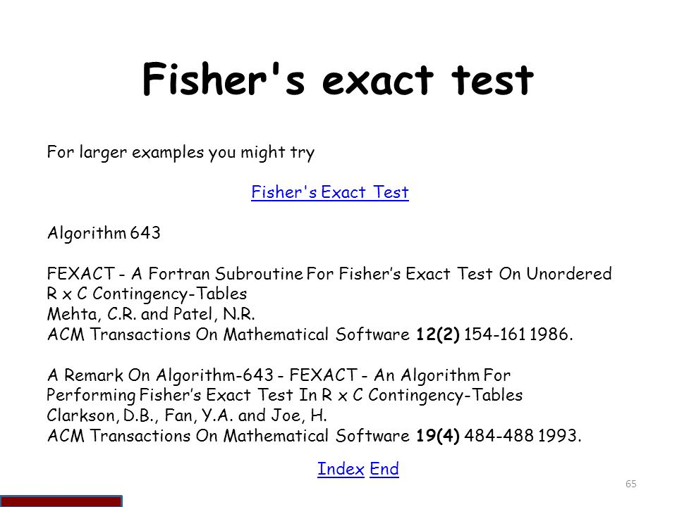 Fisher s exact test For larger examples you might try