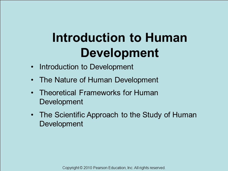 introduction to human development This course is designed to provide students with an overview of the current  theories and research findings about human development, from the beginnings  of life.