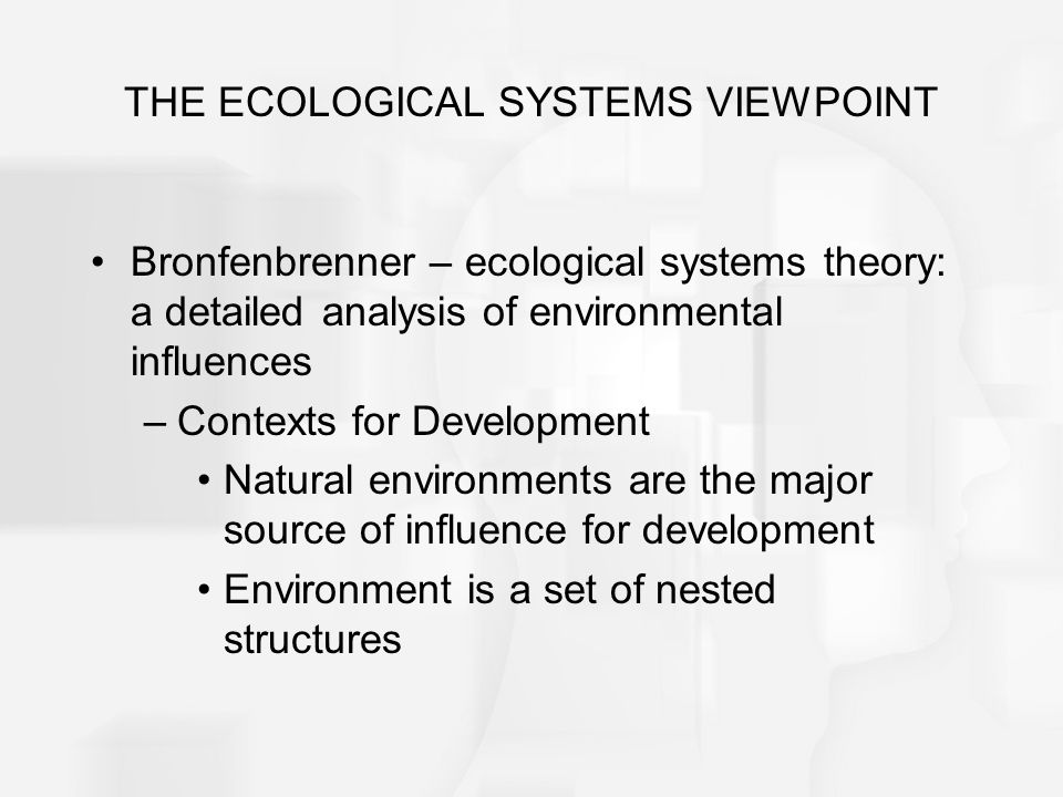 bronfenbrenner analysis Unlike other psychologists, bronfenbrenner studied the child's environment rather than the child bronfenbrenner's (1979) ecological theory holds that a child's environment affects the way the child will act.