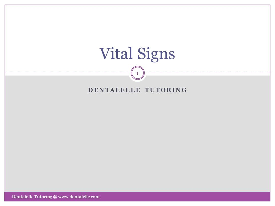 Vital Signs Dentalelle tutoring