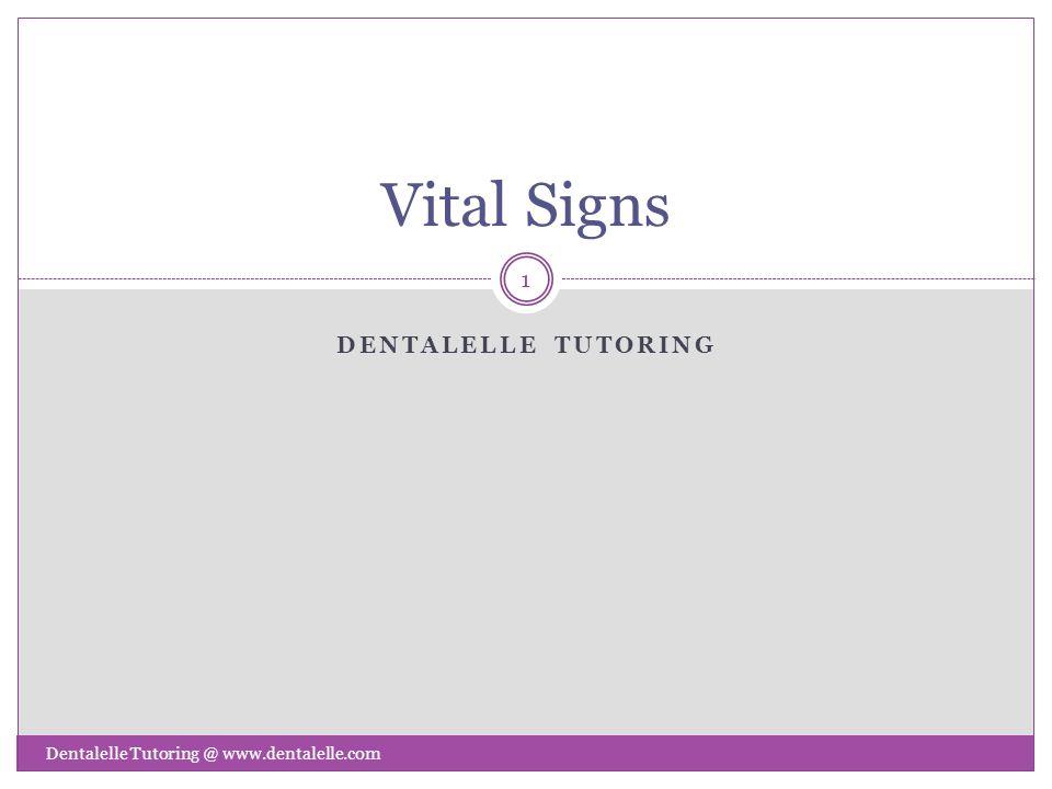 Vital Signs Dentalelle tutoring